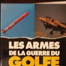 Militaria: LES ARMES DE LA GUERRE DU GOLFE. Lote 51215434