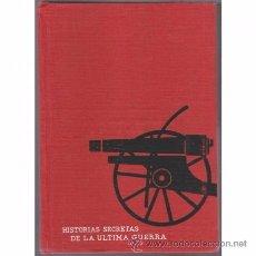 Militaria: HISTORIAS SECRETAS DE LA ÚLTIMA GUERRA. SELECCIONES DEL READER'S DIGEST. Lote 51223820