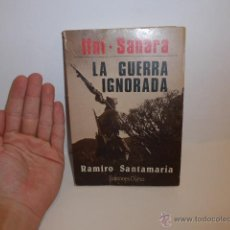 Militaria: LIBRO DE IFNI SAHARA, LA GUERRA IGNORADA, LIBRO. Lote 51255238