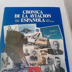 Militaria: CRONICA DE LA AVIACION ESPAÑOLA -BEATRIC PECKER -CARLOS PEREZ GRANGE -260 PAG. Lote 51330971