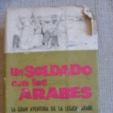 Militaria: UN SOLDADO CON LOS ARABES. LA GRAN AVENTURA DE LA LEGION ARABE. GLUBB PACHA. EDICIONES CID, MADRID,. Lote 51340726