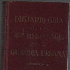 Militaria: DIETARIO GUÍA DE LA AGRUPACIÓN BENÉFICO-HUMANITARIA DE LA GUARDIA URBANA 1963. Lote 51354200