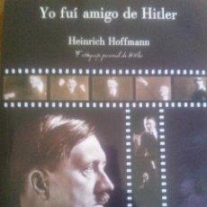 Militaria: YO FUI AMIGO DE HITLER. HEINRICH HOFFMANN. Lote 51383716