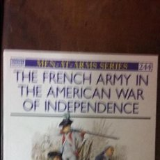 Militaria: THE FRENCH ARMY IN THE AMERICAN WAR OF INDEPENDENCE. OSPREY MEN AT ARMS. Lote 51421943