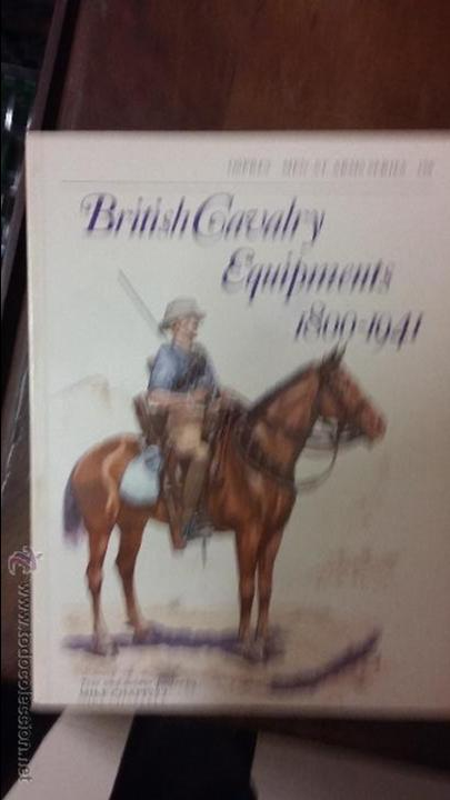 BRITISH CAVALRY EQUIPMENTS: 1800-1941. OSPREY MEN AT ARMS (Militar - Libros y Literatura Militar)