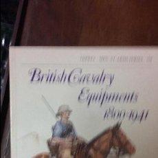 Militaria: BRITISH CAVALRY EQUIPMENTS: 1800-1941. OSPREY MEN AT ARMS. Lote 51422058
