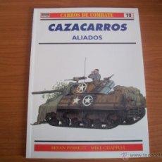 Militaria: OSPREY: CARROS DE COMBATE Nº 10: CAZACARROS ALIADOS. Lote 167061534