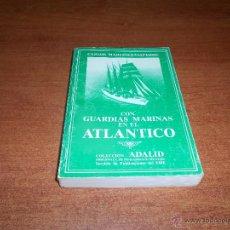 Militaria: CON GUARDIAS MARINAS EN EL ATLÁNTICO (MARTINEZ-VALVERDE, C) COL. ADALID, 400 PÁGINAS. Lote 51635995
