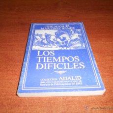 Militaria: LOS TIEMPOS DIFÍCILES, COL. ADALID, 244 PÁGINAS. Lote 51636020