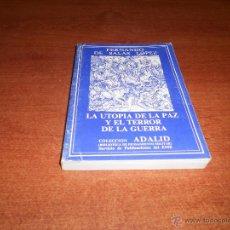 Militaria: LA UTOPÍA DE LA PAZ Y EL TERROR DE LA GUERRA, COL. ADALID, 273 PÁGINAS. Lote 51636023