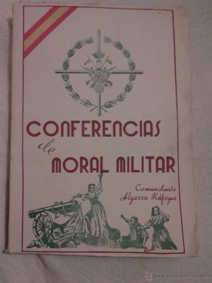 CONFERENCIAS DE MORAL MILITAR - COMANDANTE ALGARRA RÁFEGAS (Militar - Libros y Literatura Militar)