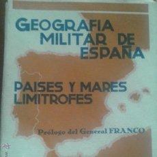 Militaria: GEOGRAFIA MILITAR DE ESPAÑA - PAISES Y MARES LIMITROFES - PROLOGO GENERAL FRANCO - 1940. Lote 52011345