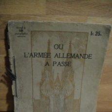 Militaria: OU L'ARMEE ALLEMANDE A PASSE - DESTRUCCION ALEMANA EN FRANCIA EN LA 1ª GUERRA - AÑO 1915. Lote 52123503