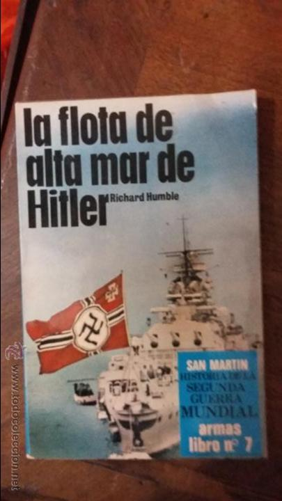 LA FLOTA DE ALTA MAR DE HITLER. ED SAN MARTIN (Militar - Libros y Literatura Militar)