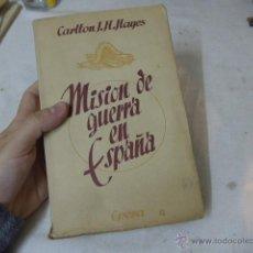 Militaria: ANTIGUO LIBRO MISION DE GUERRA EN ESPAÑA, GUERRA CIVIL. Lote 52286045