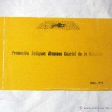 Militaria: PROMOCIÓN ANTIGUOS ALUMNOS CUARTEL DE LA MONTAÑA 1935-1975. Lote 52301296