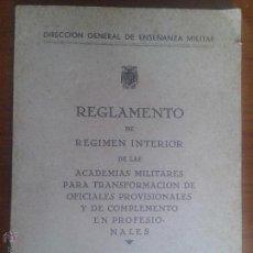 Militaria: REGLAMENTO DE REGIMEN INTERIOR DE LAS ACADEMIAS MILITARES - 1940 - INCLUYE DESPLEGABLE UNIFORMES. Lote 52320661