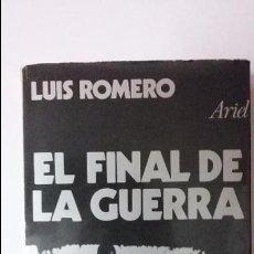 Militaria: LUIS ROMERO. EL FINAL DE LA GUERRA. ED. ARIEL. Lote 52321886