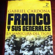 Militaria: FRANCO Y SUS GENERALES DE GABRIEL CARDONA. Lote 52342157