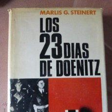 Militaria: LOS 23 DÍAS DE DOENITZ - G. STEINER, MARLIS - SEGUNDA GUERRA MUNDIAL. Lote 52446409
