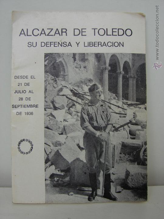 ALCAZAR DE TOLEDO. SU DEFENSA Y LIBERACION. GUERRA CIVIL ESPAÑOLA (Militar - Libros y Literatura Militar)