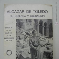 Militaria: ALCAZAR DE TOLEDO. SU DEFENSA Y LIBERACION. GUERRA CIVIL ESPAÑOLA. Lote 52451745