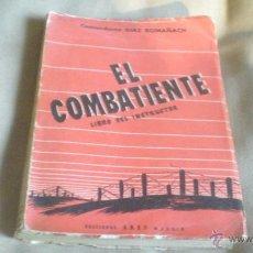 Militaria: EL COMBATIENTE . COMANDANTE DIAZ ROMAÑACH. Lote 52458836