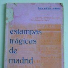 Militaria: LIBRO MILITAR. GUERRA CIVIL ESPAÑOLA. ESTAMPAS TRÁGICAS DE MADRID.. Lote 52472028