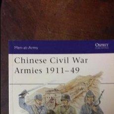Militaria: CHINESE CIVIL WAR ARMIES 1911 1949. OSPREY MEN AT ARMS. Lote 52654399