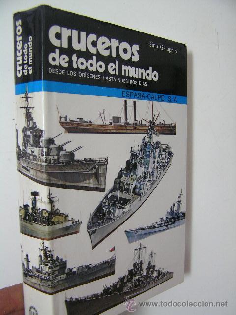 CRUCEROS DE TODO EL MUNDO,GALUPPINI,1982,ESPASA CALPE ED,REF MILITAR BS2 (Militar - Libros y Literatura Militar)