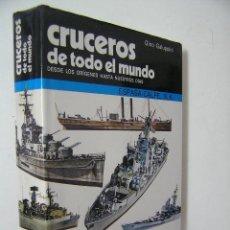 Militaria: CRUCEROS DE TODO EL MUNDO,GALUPPINI,1982,ESPASA CALPE ED,REF MILITAR BS2. Lote 52704565