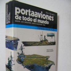 Militaria: PORTAAVIONES DE TODO EL MUNDO,GALUPPINI,1979,ESPASA CALPE ED,REF MILITAR BS2. Lote 52704624