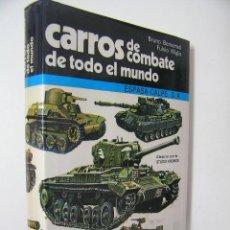 Militaria: CARROS DE COMBATE DE TODO EL MUNDO ,BENVENUTI,1985,ESPASA CALPE ED,REF MILITAR BS2. Lote 52704864