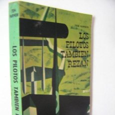Militaria: LOS PILOTOS TAMBIEN REZAN,HARMON,1965,DIFUSION ED,REF MILITAR BS2. Lote 52707878