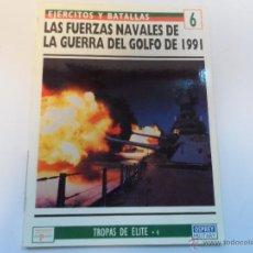 Militaria: OSPREY.LAS FUERZAS NAVALES DE LA GUERRA DEL GOLFO DE 1991.EJERCITOS Y BATALLAS Nº6. Lote 52856605