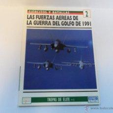 Militaria: OSPREY.LAS FUERZAS AEREAS DE LA GUERRA DEL GOLFO DE 1991.EJERCITOS Y BATALLAS Nº 2. Lote 52856992