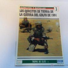 Militaria: OSPREY.LOS EJERCITOS DE TIERRA DE LA GUERRA DEL GOLFO DE 1991.EJERCITOS Y BATALLAS Nº 3. Lote 52858019
