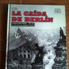Militaria: EL MUNDO 2ª GUERRA MUNDIAL Nº 28: LA CAIDA DE BERLIN. Lote 52936799