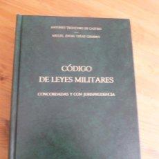 Militaria: CODIGO DE LEYES MILITARES. TRONCOSO DE CASTRO Y VIÑAS GISMENO. ED. DILEX. 2000 1161 PP. Lote 52968969