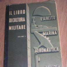 Militaria: IL LIBRO DI CULTURA MILITARE. AÑOS 30. SEGUNDA GUERRA MUNDIAL.. Lote 52994502
