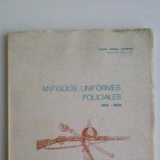 Militaria: LIBRO/ANTIGUOS UNIFORMES POLICIALES/1812-1936.. Lote 53058032