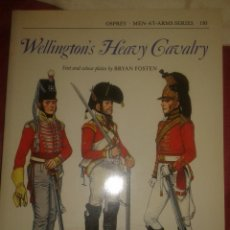 Militaria: WELLINGTON'S HEAVY CAVALRY. MEN-AT-ARMS SERIES 130 OSPREY. Lote 53152170
