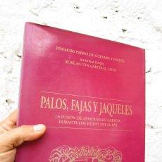 Militaria: PALOS, FAJAS Y JAQUELES. LA FUSIÓN DE ARMERÍAS EN GALICIA DURANTE LOS SIGLOS XIII AL XVI.. Lote 53166553