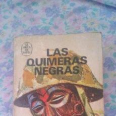 Militaria: LAS QUIMERAS NEGRAS - JEAN LARTEGUY ( GUERRA CONGO - MERCENARIOS ). Lote 53280796