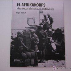 el afrikakorps y las fuerzas alemanas en los balcanes. osprey