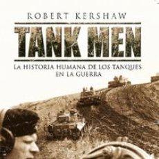 Militaria: TANK MEN. LA HISTORIA HUMANA DE LOS TANQUES EN LA GUERRA. Lote 194963846