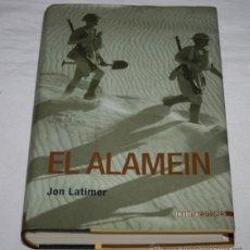 Militaria: EL ALAMEIN, JON LATIMER, CON MAPAS Y PLANOS INEDITA EDITORES 1ª EDICION 2004 LIBRO II GUERRA MUNDIAL. Lote 53358284