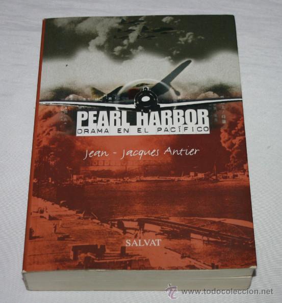PEARL HARBOR DRAMA EN EL PACIFICO, JEAN JACQUES ANTIER, SALVAT 2001, LIBRO II GUERRA MUNDIAL (Militar - Libros y Literatura Militar)