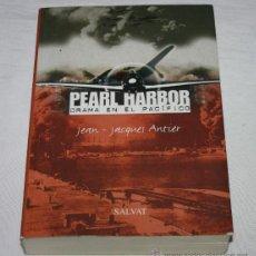 Militaria: PEARL HARBOR DRAMA EN EL PACIFICO, JEAN JACQUES ANTIER, SALVAT 2001, LIBRO II GUERRA MUNDIAL. Lote 53358560