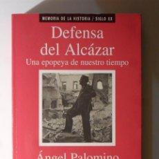 Militaria: DEFENSA DEL ALCÁZAR - ANGEL PALOMINO - PLANETA - 1995. Lote 53450568